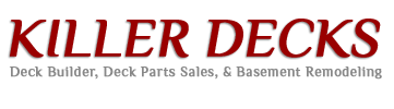 Michigan Deck Builder, Deck Parts Provider and Basement Remodeling | Killer Decks -